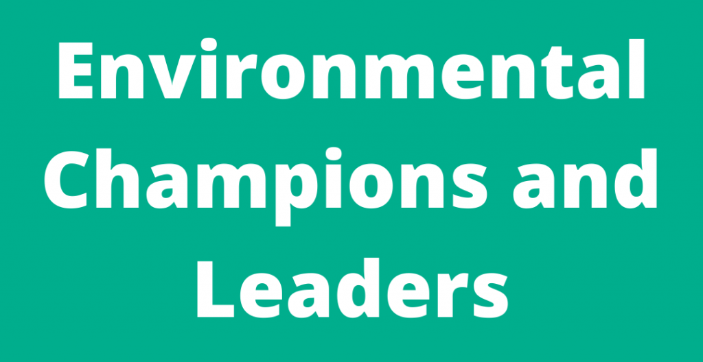 Environmental Champions and Leaders